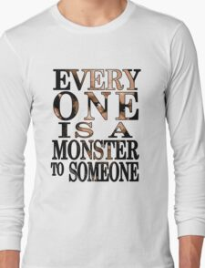 Black Sails - Everyone is a Monster to Someone Long Sleeve T-Shirt