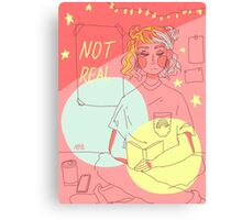 NOT REAL Canvas Print