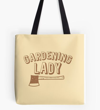 Gardening lady with hatchet Tote Bag