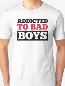 Bad Boys Funny Quote T-Shirt