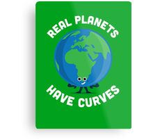 Character Building - Real Planets Have Curves Metal Print