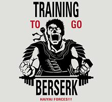 Training To Go BERSERK Unisex T-Shirt