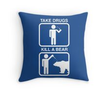 Take Drugs. Kill a Bear. Throw Pillow