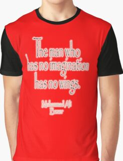 Ali, Boxer, Muhammad Ali, Cassious Clay, The man who has no imagination has no wings. BLACK Graphic T-Shirt