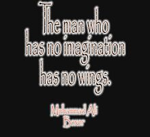 Ali, Boxer, Muhammad Ali, Cassious Clay, The man who has no imagination has no wings. BLACK Unisex T-Shirt