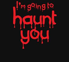 I'm going to HAUNT you Womens Fitted T-Shirt