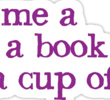 Give me a SOFA a book and a cup of tea Sticker