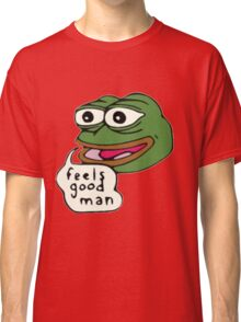 Feels Good Man Classic T-Shirt