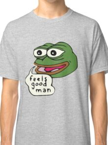 Feels Good Man Classic T-Shirt