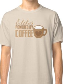Editor powered by Coffee Classic T-Shirt