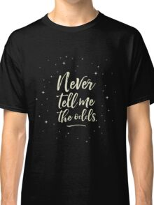 Never Tell Me The Odds (YELLOW) Classic T-Shirt
