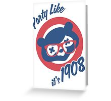 Party Like it's 1908! Greeting Card