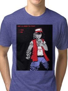 Am I A Joke To You? (Glitchy Red) Tri-blend T-Shirt