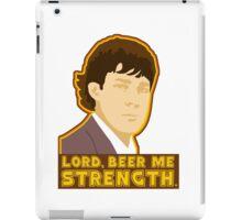 Lord, beer me strength iPad Case/Skin