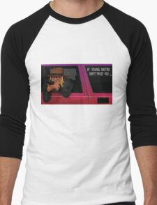 If Young Metro Don't Trust You - Original Men's Baseball ¾ T-Shirt