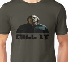 Call It Unisex T-Shirt