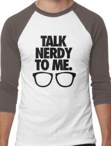 TALK NERDY TO ME. Men's Baseball ¾ T-Shirt