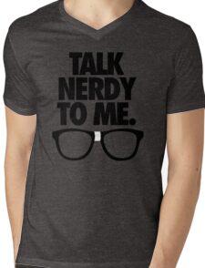 TALK NERDY TO ME. Mens V-Neck T-Shirt