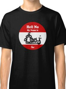 Hell No My Name Is graffiti sticker logo Red Classic T-Shirt