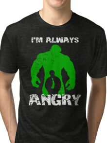 I'm Always Angry! Tri-blend T-Shirt