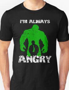 I'm Always Angry! Unisex T-Shirt