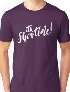 It's Showtime! Unisex T-Shirt