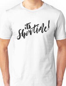 It's Showtime! - Black Text Unisex T-Shirt