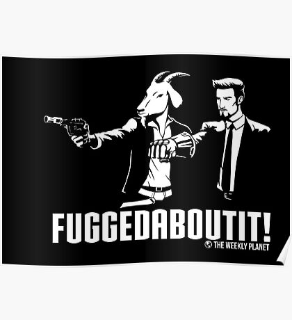 Fuggedaboutit Poster