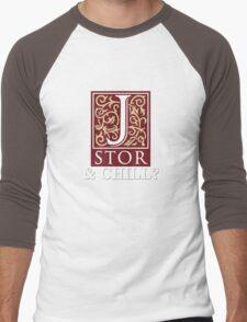 JSTOR and Chill? Men's Baseball ¾ T-Shirt