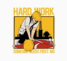 Hard Work First Aid Unisex T-Shirt