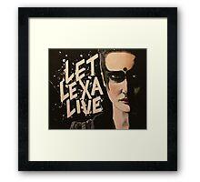 Let Lexa Live Framed Print