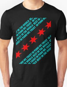 Best In The World In Punk We Trust (Chicago Flag) T-Shirt