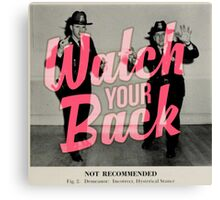 Watch Yor Back - Scary Police Canvas Print