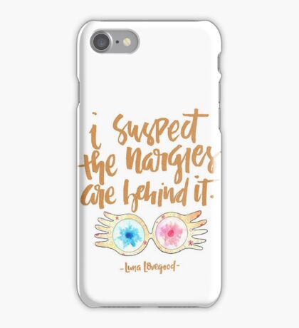 i suspect the nargles are behind it iPhone Case/Skin