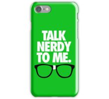 TALK NERDY TO ME. - Alternate iPhone Case/Skin