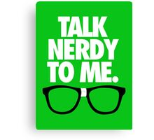 TALK NERDY TO ME. - Alternate Canvas Print