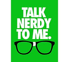 TALK NERDY TO ME. - Alternate Photographic Print