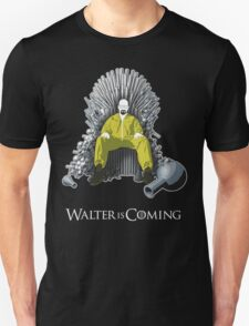 Walter is Coming - Breaking Bad x Game of Thrones  Unisex T-Shirt