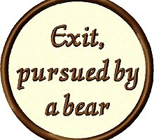 Exit, Pursued by a bear by storiedthreads