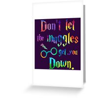 Don't Let The Muggles Get you Down Quote Greeting Card
