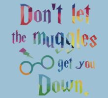 Don't Let The Muggles Get you Down Quote Baby Tee
