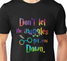 Don't Let The Muggles Get you Down Quote Unisex T-Shirt