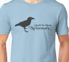 Quoth the Raven Unisex T-Shirt