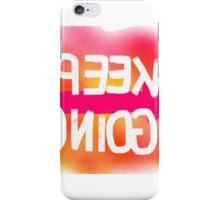Keep Going - Selfie Edition iPhone Case/Skin