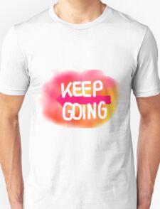 Keep Going - Regular Edition Unisex T-Shirt