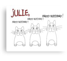 HAPPY BIRTHDAY, JULIE! Metal Print