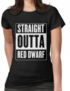 Straight Outta Red Dwarf Womens Fitted T-Shirt