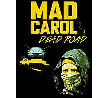Mad Carol - Dead Road Photographic Print