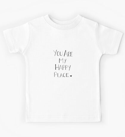 You are my happy place - Black font Kids Tee