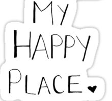 You are my happy place - Black font Sticker